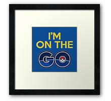 I'm on the GO! Framed Print