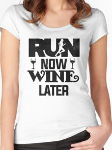 Run Now Wine Later Funny Booze Drink   Women's Fitted Scoop T-Shirt
