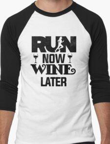 Run Now Wine Later Funny Booze Drink   Men's Baseball ¾ T-Shirt