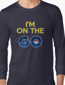 I'm on the GO! Long Sleeve T-Shirt