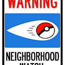 Neighborhood Poke Watch by Jim T