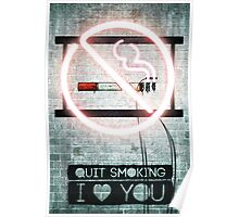Quit smoking I love you Poster