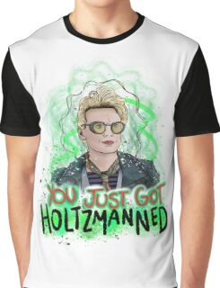 You Just Got Holtzmanned Ghostbusters  Graphic T-Shirt