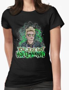 You Just Got Holtzmanned Ghostbusters  Womens Fitted T-Shirt