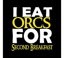 LOTR-I Eat Orcs for Second Breakfast Photographic Print