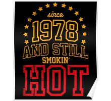 Born in 1978 and Still Smokin' HOT Poster