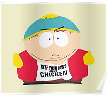 "Eric Cartman ""Keep your laws off my chicken"" Poster"