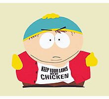 """Eric Cartman """"Keep your laws off my chicken"""" Photographic Print"""