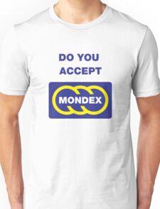 Do You Accept Mondex Unisex T-Shirt