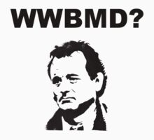 What Would Bill Murray Do? Black by zacharyskaplan