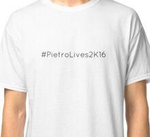 #PietroLives2K16 Design Classic T-Shirt