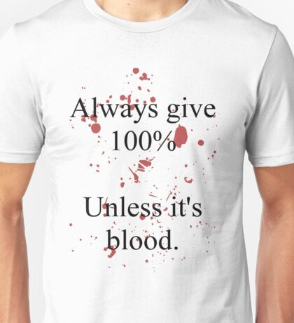 Blood. Unisex T-Shirt