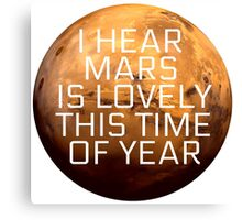 I Hear Mars Is Lovely This Time Of Year Canvas Print