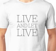 Live And Let Live Peace Hippie Chill  Unisex T-Shirt