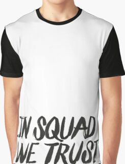 In squad we trust Graphic T-Shirt