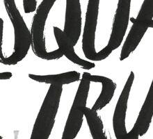 In squad we trust Sticker