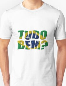 Tudo Bem? and Brazilian flag Unisex T-Shirt