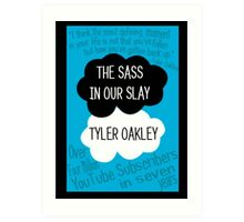 The Sass In Our Slay Tyler Oakley Art Print