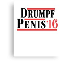 Drumpf Penis - Make America Hilarious Again Canvas Print