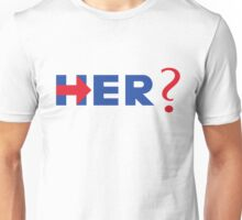 Her? – Hillary Clinton / Arrested Development Unisex T-Shirt