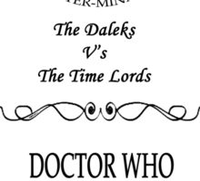 Dr Who: The Daleks V's The Time Lords Sticker