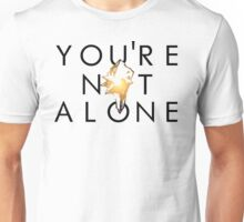You're Not Alone Unisex T-Shirt