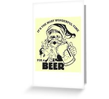 The Most Wonderful Time for a Beer Greeting Card
