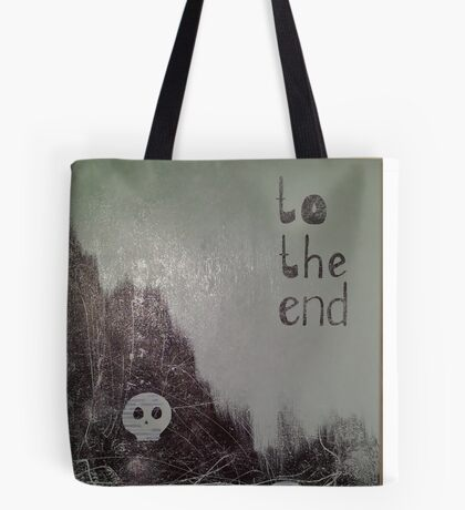 To the end. Tote Bag
