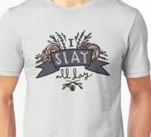 I Slay All Day Unisex T-Shirt