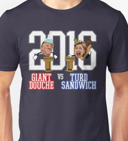 Giant Douche (Trump) VS Turd Sandwich (Clinton) 2016 (SOUTH PARK) Unisex T-Shirt