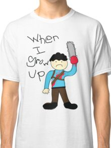 When I Grow Up Ash Classic T-Shirt