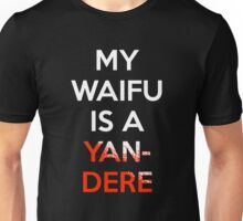 My Waifu Is A Yandere Shirt Unisex T-Shirt