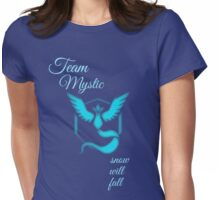 """Team Mystic - """"snow will fall""""  Womens Fitted T-Shirt"""