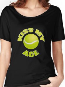 Kiss My Ace - Funny Tennis T Shirt Women's Relaxed Fit T-Shirt