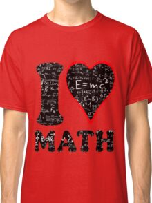 I love math Classic T-Shirt