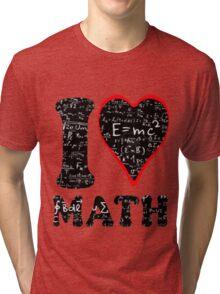 I love math Tri-blend T-Shirt