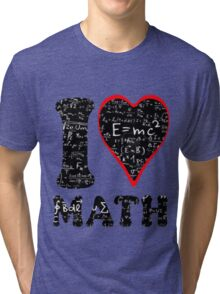I love math Tri-blend T-Shirt