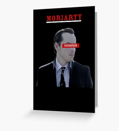 Moriarty - Psychopath Greeting Card