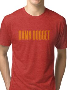 Damn Dogget - ORANGE IS THE NEW BLACK Tri-blend T-Shirt