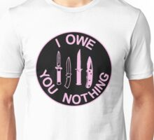I owe you nothing Shirt,Graphic Shirt, Tank, Sticker, Case, Cup, Bag, Journal, and Notebook Unisex T-Shirt