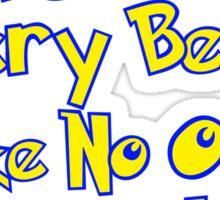 I Wanna Be The Very Best... Sticker