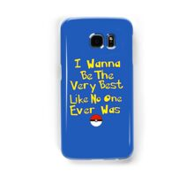 I Wanna Be The Very Best... Samsung Galaxy Case/Skin