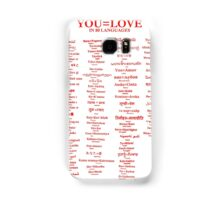 YOU=LOVE IN 80 LANGUAGES Samsung Galaxy Case/Skin