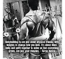 Bodybuilding Is Not Just About Physical Training Photographic Print