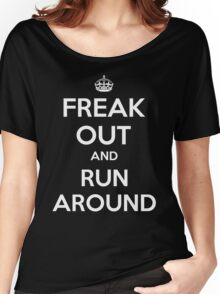 Funny Keep Calm Slogan Parody Shirt - Freak Out And Run Around Women's Relaxed Fit T-Shirt