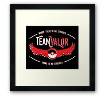 Team Valor - Strength Through Struggle Framed Print