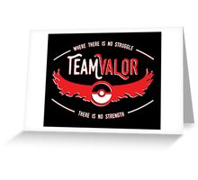 Team Valor - Strength Through Struggle Greeting Card