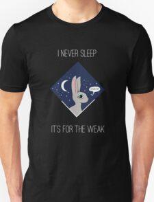 I Never Sleep It's For The Weak Unisex T-Shirt