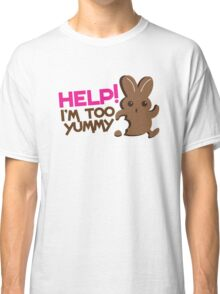 Help I'm too YUMMY! with cute chocolate bunny running Classic T-Shirt