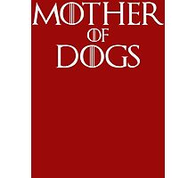Mother of Dogs Parody T Shirt Photographic Print